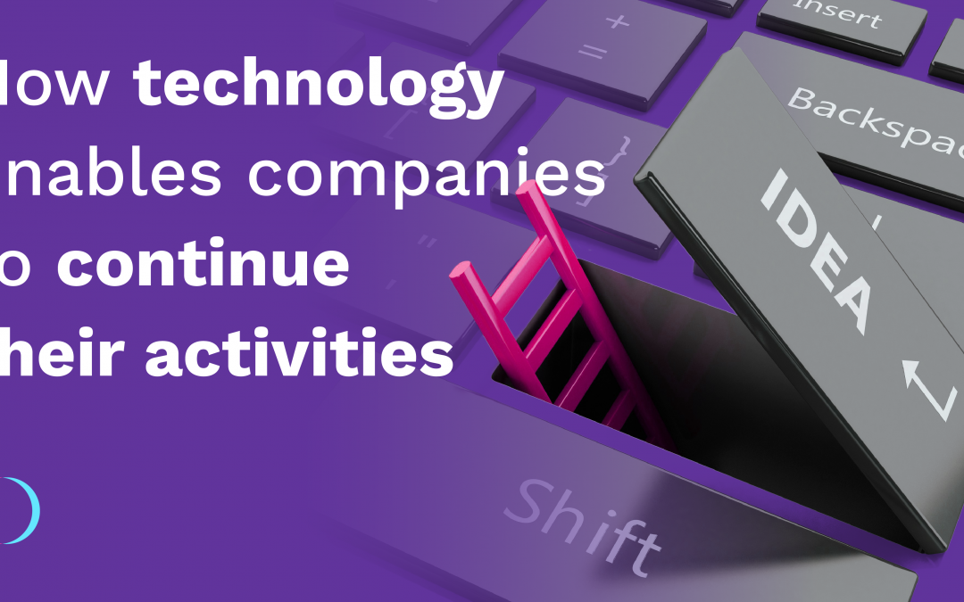 How technology enables companies to continue their activities