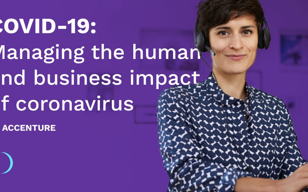 COVID-19 : Managing the human and business impact of coronavirus by Accenture