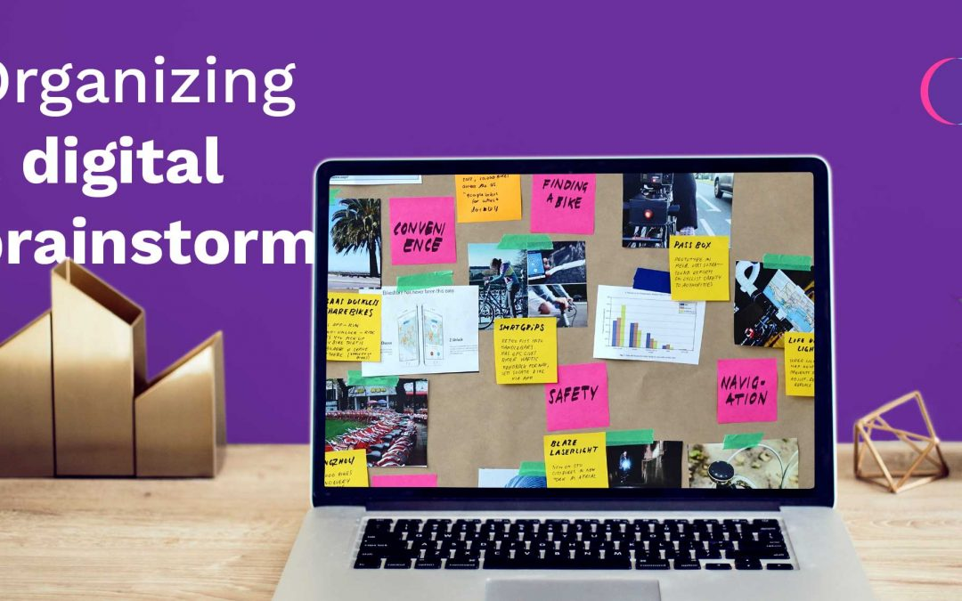 Organizing a digital brainstorm: how to use digital tools to their fullest
