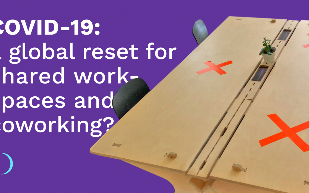 Covid-19: a global reset for shared workspaces and coworking?